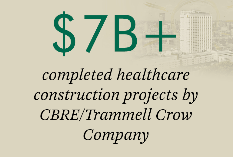 $7B+ completed healthcare construction projects